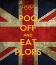 POO OFF AND EAT PLOPS - Personalised Poster large