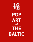 POP ART AT THE BALTIC - Personalised Poster large
