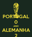 PORTUGAL 0 AND ALEMANHA 2 - Personalised Poster large