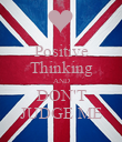Positive Thinking AND DON'T JUDGE ME - Personalised Poster large