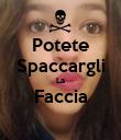 Potete Spaccargli La Faccia  - Personalised Poster large