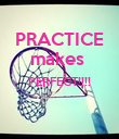 PRACTICE makes  PERFECT!!!!   - Personalised Poster large