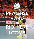 PRACTISE HARD AND RIO, HERE I COME - Personalised Poster large