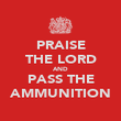 PRAISE THE LORD AND PASS THE AMMUNITION - Personalised Poster large