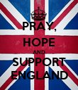 PRAY, HOPE AND SUPPORT ENGLAND - Personalised Poster large