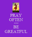 PRAY OFTEN AND BE GREATFUL - Personalised Poster large