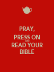 PRAY, PRESS ON AND READ YOUR BIBLE - Personalised Poster large
