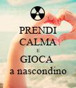 PRENDI CALMA E GIOCA  a nascondino - Personalised Poster large