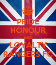 PRIDE HONOUR AND LOYALTY RANGERS FC - Personalised Poster large