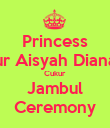 Princess Nur Aisyah Diana's Cukur Jambul Ceremony - Personalised Large Wall Decal