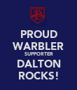 PROUD WARBLER SUPPORTER DALTON ROCKS! - Personalised Poster large