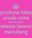 pryzkyla baby ursula ocha theresia cindy melanie leonora manullang - Personalised Poster large
