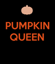 PUMPKIN QUEEN   - Personalised Poster large