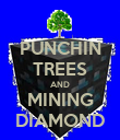 PUNCHIN TREES AND MINING DIAMOND - Personalised Poster large