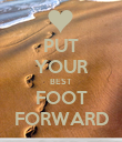 PUT YOUR BEST FOOT FORWARD - Personalised Poster large