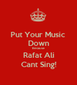 Put Your Music  Down Because Rafat Ali Cant Sing! - Personalised Poster large