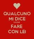 QUALCUNO MI DICE COSA  FARE  CON LEI - Personalised Poster large