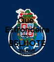 Que  Estrondeira Oh  BELHOTE !!!!!!!! - Personalised Poster large