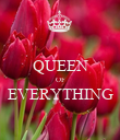 QUEEN OF EVERYTHING  - Personalised Poster large