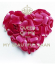QUEEN OF MY HEART  MY BEAUTIFUL JAAN  - Personalised Poster large