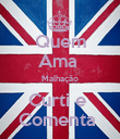 Quem Ama  Malhação Curti e  Comenta  - Personalised Poster large