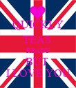 QUICKLY TEAS  READY BUT  I LOVE YOU - Personalised Poster large