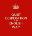 QUIET DESPERATION IS THE ENGLISH WAY - Personalised Poster large