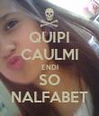 QUIPI CAULMI ENDI SO NALFABET - Personalised Poster large