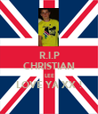 R.I.P CHRISTIAN LEE LOVE YA XX !  - Personalised Poster large