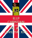 R.I.P CHRISTIAN LEE WE ALL LOVE YA! XXX - Personalised Poster large