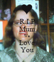 R.I.P Mum We Love You - Personalised Poster large