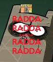 RADDA RADDA RADDA RADDA RADDA - Personalised Poster large