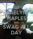 RAELYN MAPLES HAS SWAG ALL DAY - Personalised Poster large