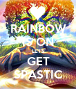 RAINBOW IS ON LETS GET SPASTIC - Personalised Poster large
