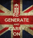 RE- GENERATE AND CARRY ON - Personalised Poster large