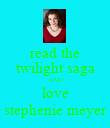 read the twilight saga AND love stephenie meyer - Personalised Poster large