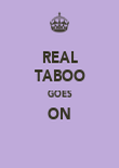 REAL TABOO GOES ON  - Personalised Poster large
