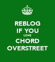 REBLOG IF YOU LOVE CHORD OVERSTREET - Personalised Poster large