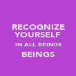 RECOGNIZE YOURSELF IN ALL BEINGS BEINGS  - Personalised Poster large