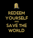 REDEEM YOURSELF AND SAVE THE WORLD - Personalised Poster large