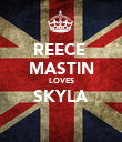 REECE  MASTIN LOVES SKYLA  - Personalised Poster large