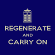 REGENERATE AND CARRY ON  - Personalised Poster large