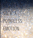 REGRET IS SUCH A POINTLESS EMOTION - Personalised Poster large