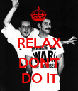 RELAX  DON'T DO IT - Personalised Poster large