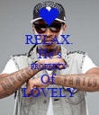 RELAX. He's PROPERTY  Of  LOVELY - Personalised Poster large