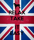 RELAX TAKE  IT EASY - Personalised Poster large