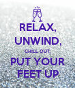 RELAX, UNWIND, CHILL OUT, PUT YOUR FEET UP - Personalised Large Wall Decal