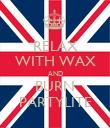RELAX WITH WAX AND BURN PARTYLITE - Personalised Poster large