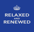 RELAXED AND RENEWED  - Personalised Poster large