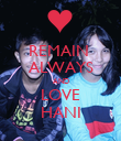 REMAIN  ALWAYS AND LOVE HANI - Personalised Poster large
